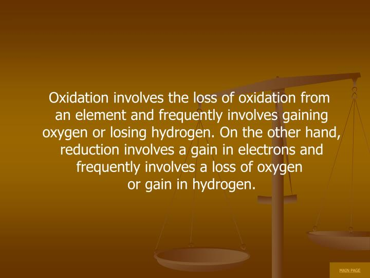 Oxidation involves the loss of oxidation from