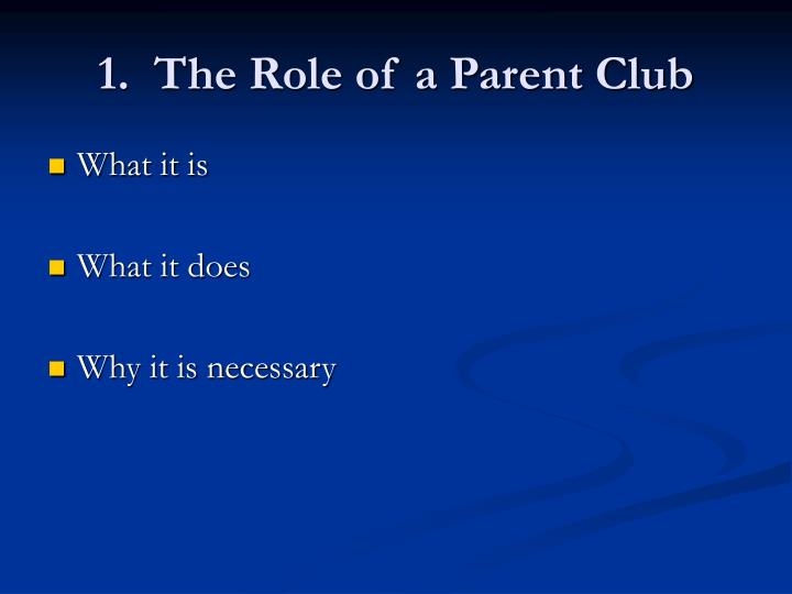 1.  The Role of a Parent Club