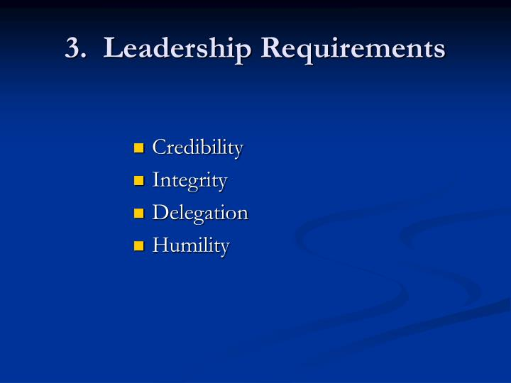 3.  Leadership Requirements