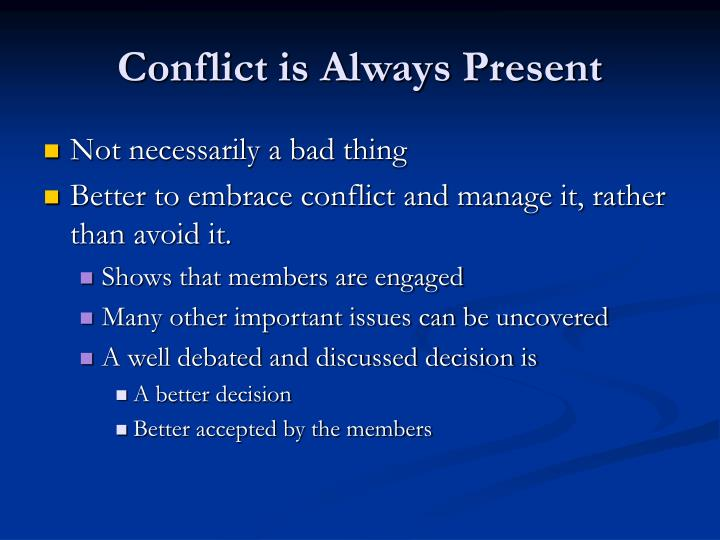 Conflict is Always Present