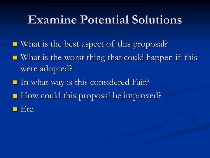 Examine Potential Solutions