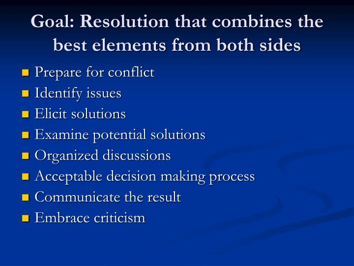 Goal: Resolution that combines the best elements from both sides