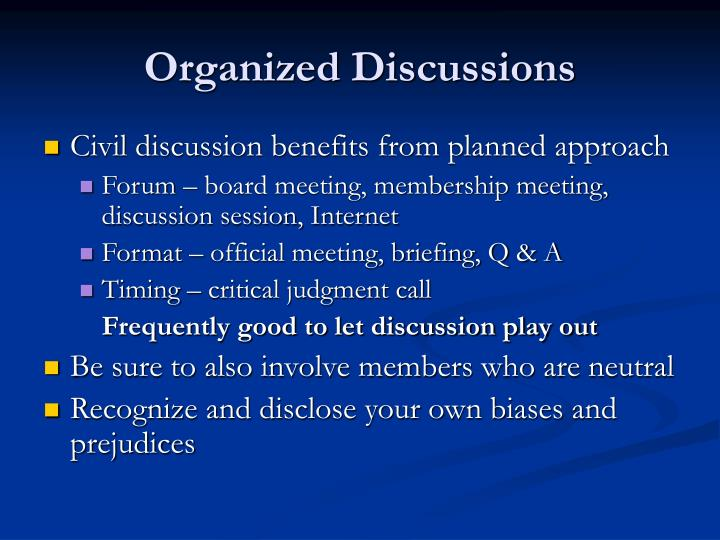 Organized Discussions