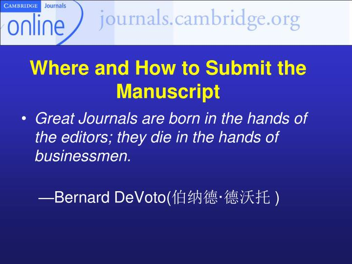 Where and How to Submit the Manuscript
