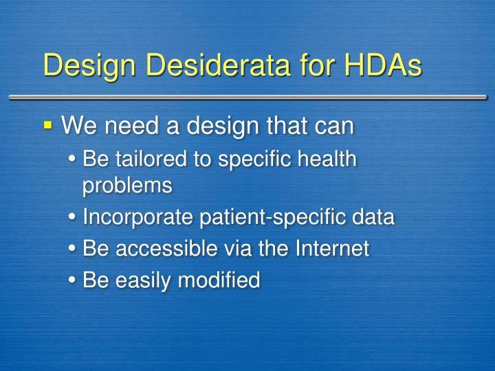 Design Desiderata for HDAs