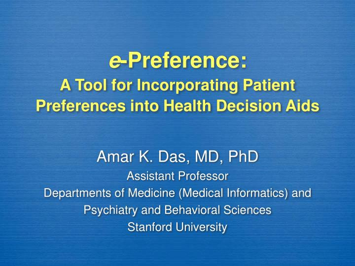 E preference a tool for incorporating patient preferences into health decision aids