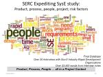 serc expediting syse study p roduct process people project risk factors