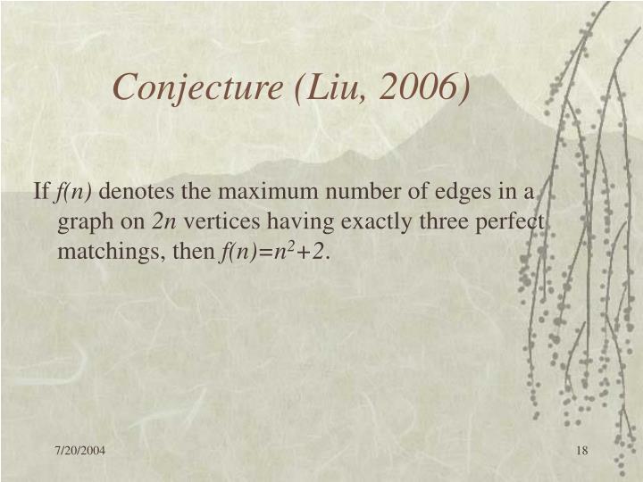 Conjecture (Liu, 2006)