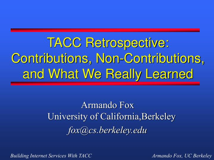 Tacc retrospective contributions non contributions and what we really learned