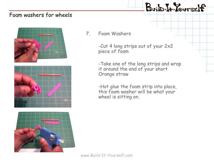 7.Foam Washers