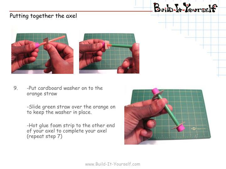 9.-Put cardboard washer on to the orange straw