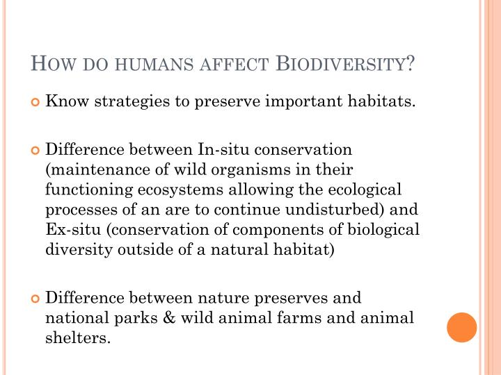 How do humans affect Biodiversity?