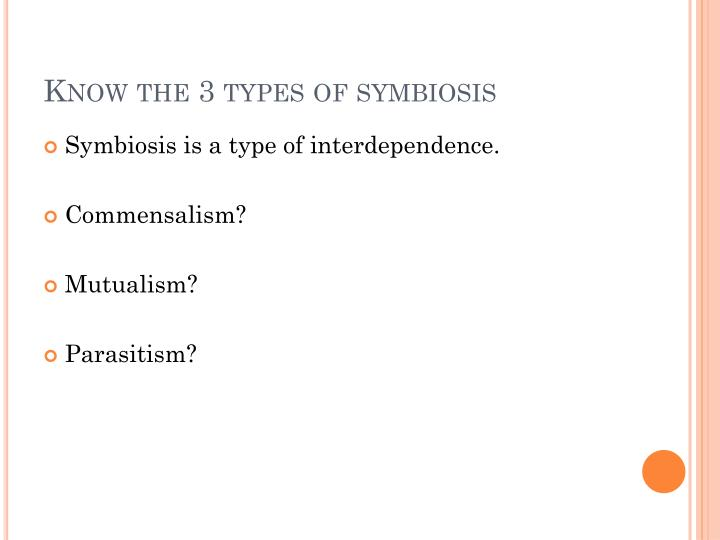 Know the 3 types of symbiosis