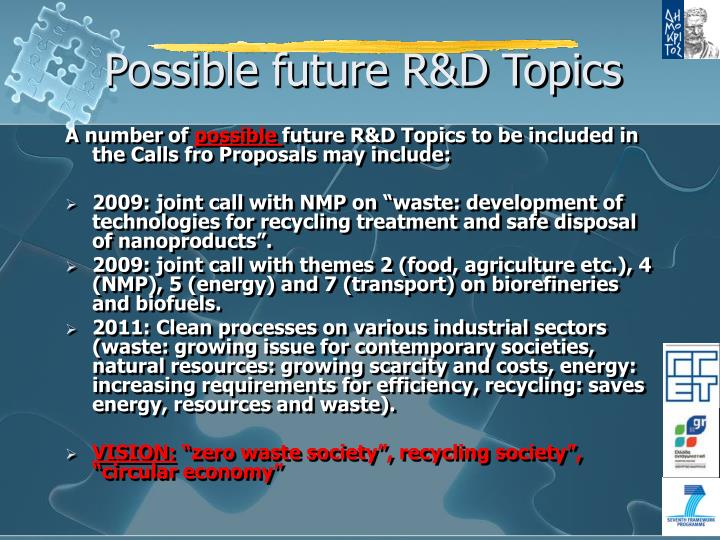 Possible future R&D Topics