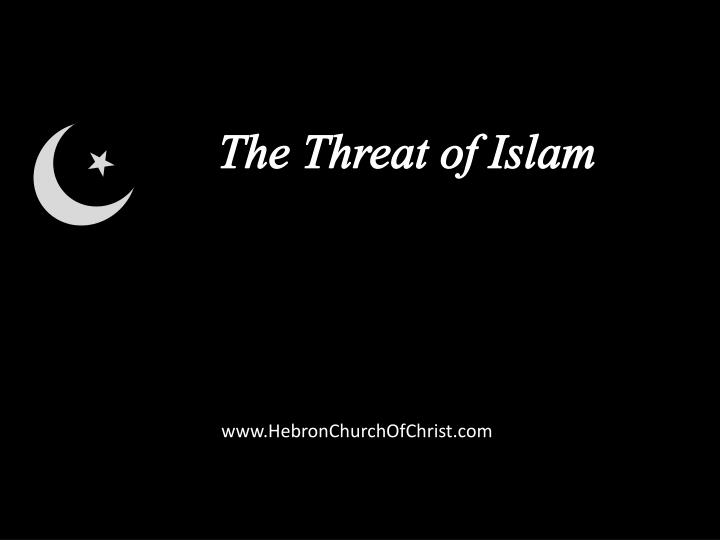 The Threat of Islam