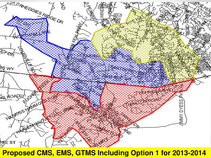 Proposed CMS, EMS, GTMS Including Option 1 for 2013-2014