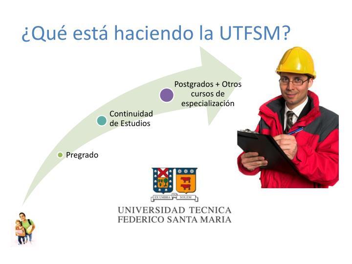 ¿Qué está haciendo la UTFSM?