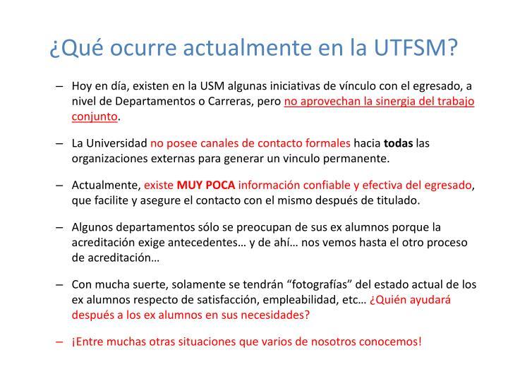 ¿Qué ocurre actualmente en la UTFSM?