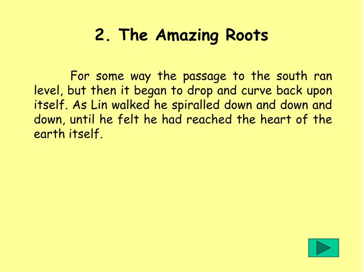 2. The Amazing Roots