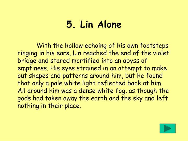 5. Lin Alone