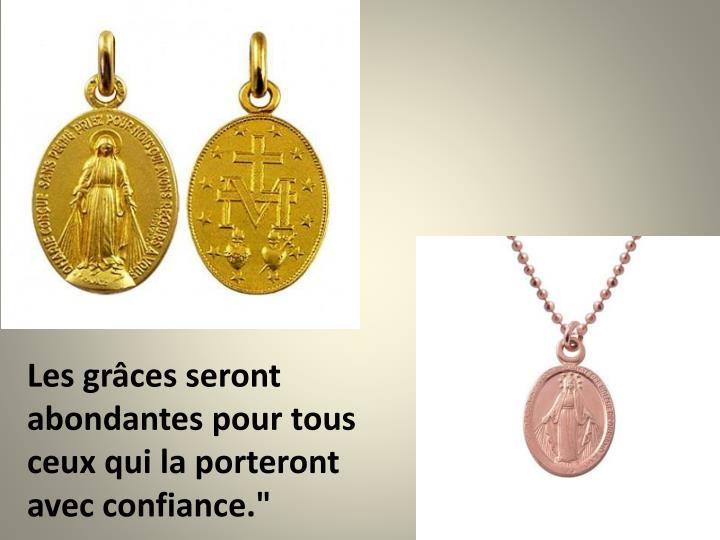"""Les grâces seront abondantes pour tous ceux qui la porteront avec confiance."""""""