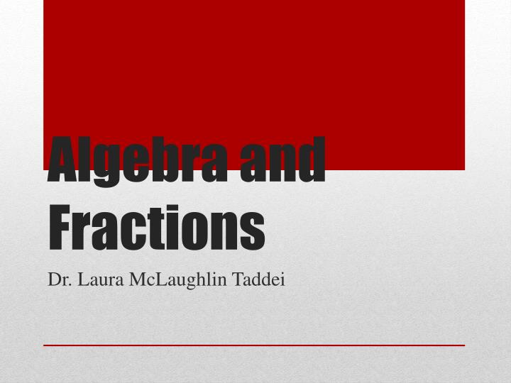 Algebra and fractions