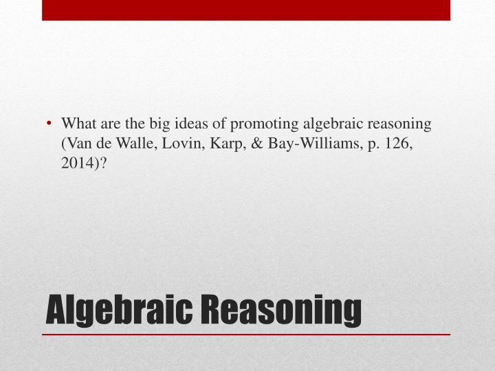 What are the big ideas of promoting algebraic reasoning (Van de