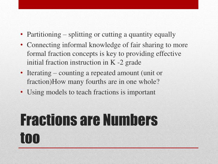 Partitioning – splitting or cutting a quantity equally