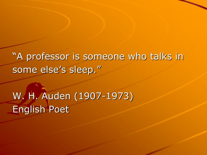 """A professor is someone who talks in"