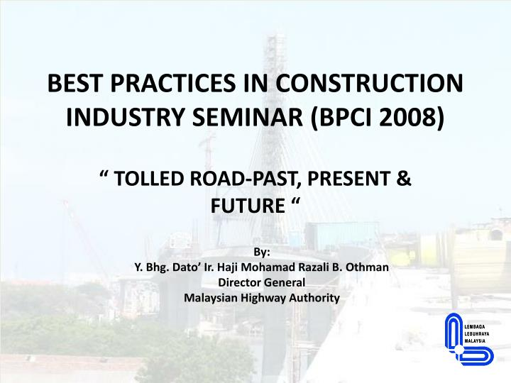 Best practices in construction industry seminar bpci 2008