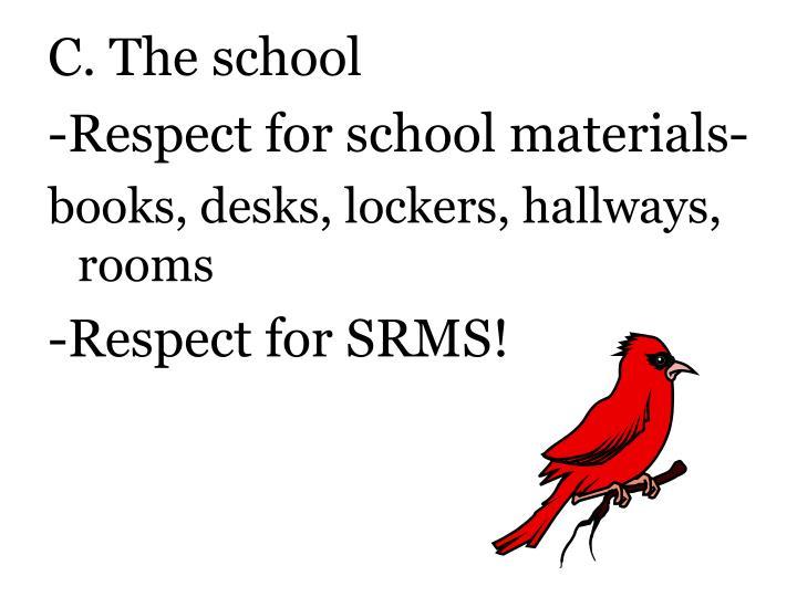 C. The school