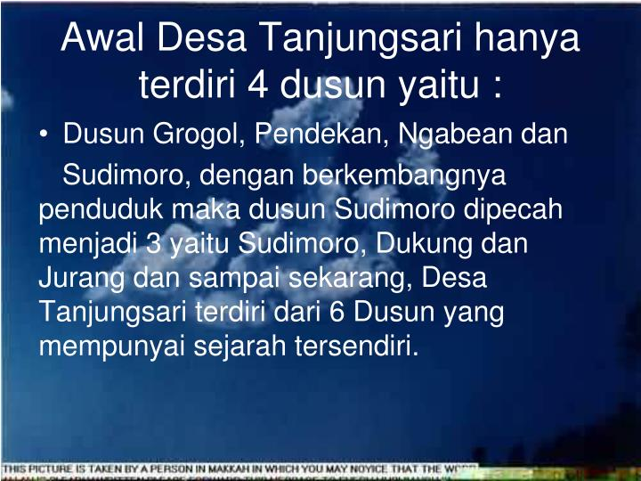 Awal Desa Tanjungsari hanya terdiri 4 dusun yaitu :