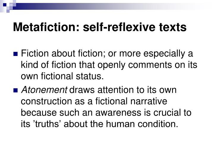 Metafiction: self-reflexive texts
