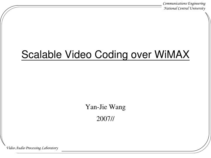 Scalable video coding over wimax