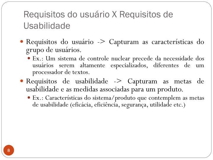 Requisitos do usuário X Requisitos de Usabilidade