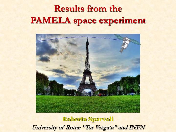 Results from the pamela space experiment