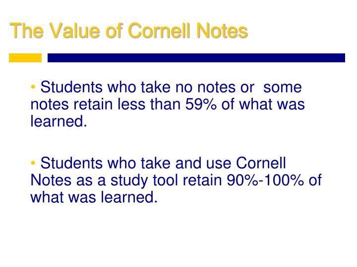 Students who take no notes or  some notes retain less than 59% of what was learned.