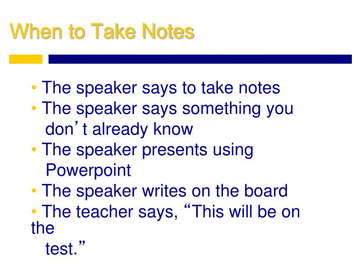 When to Take Notes