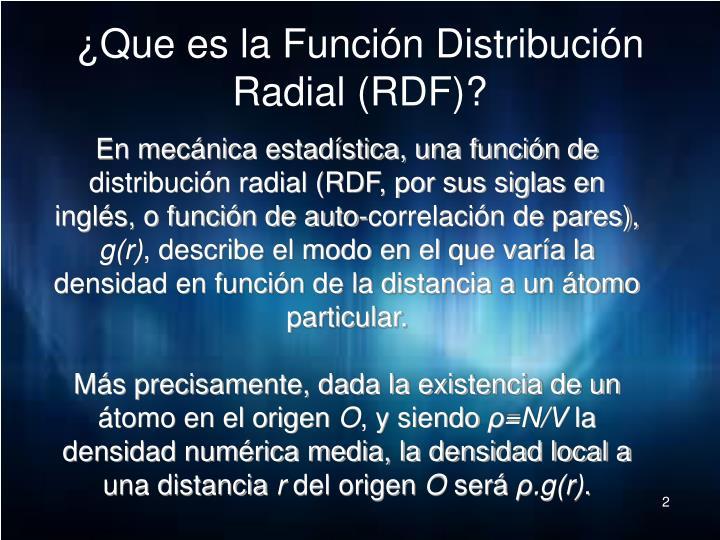 ¿Que es la Función Distribución Radial (RDF)?