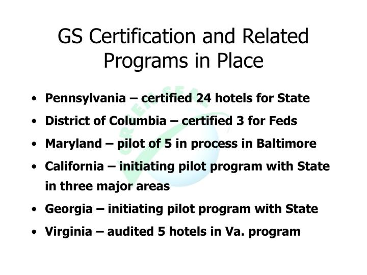 GS Certification and Related Programs in Place