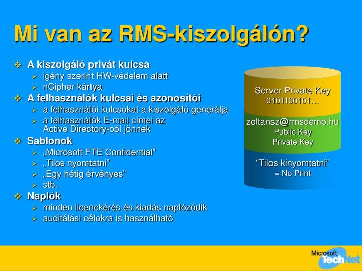 Mi van az RMS-kiszolgálón?