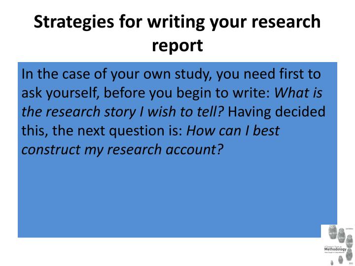 Strategies for writing your research report