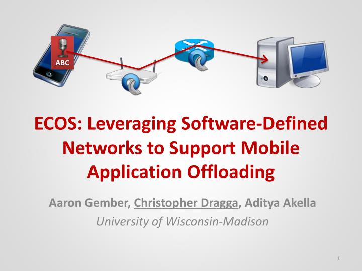 Ecos leveraging software defined networks to support mobile application offloading