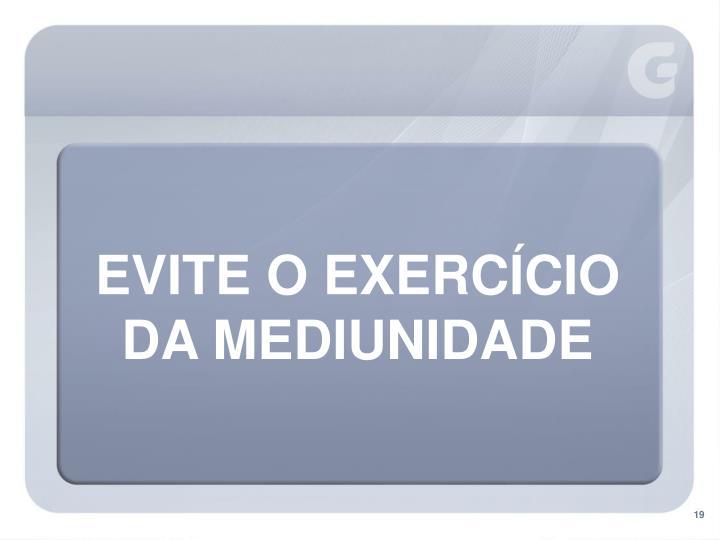 EVITE O EXERCÍCIO