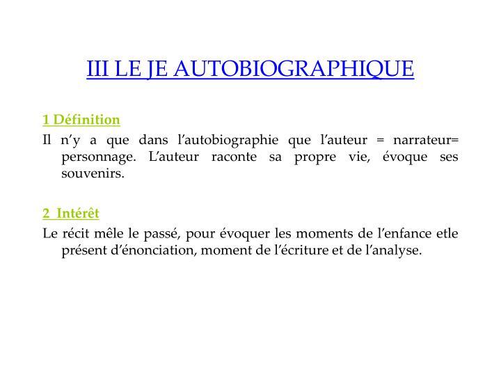 III LE JE AUTOBIOGRAPHIQUE