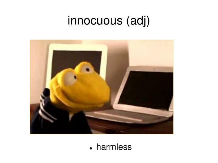innocuous (adj)
