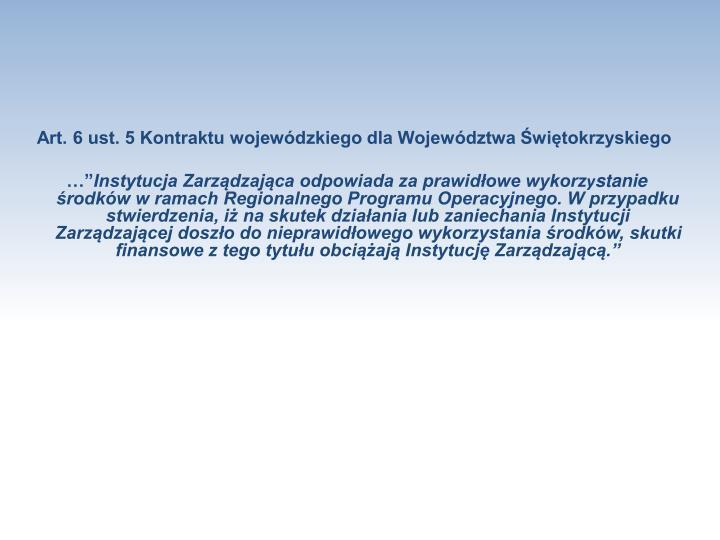 Art. 6 ust. 5 Kontraktu wojewódzkiego dla Województwa Świętokrzyskiego