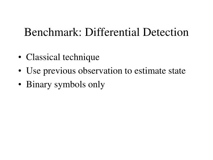 Benchmark: Differential Detection