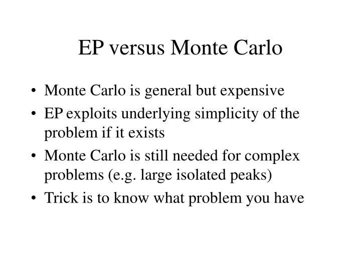 EP versus Monte Carlo