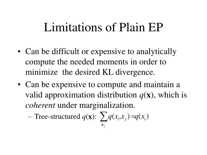 Limitations of Plain EP
